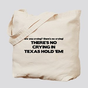 There's No Crying Texas Hold 'Em Tote Bag