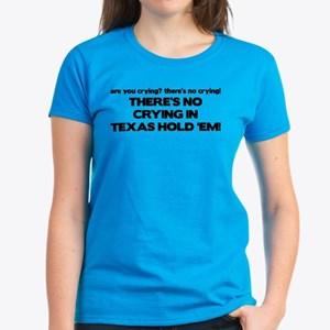 There's No Crying Texas Hold 'Em Women's Dark T-Sh