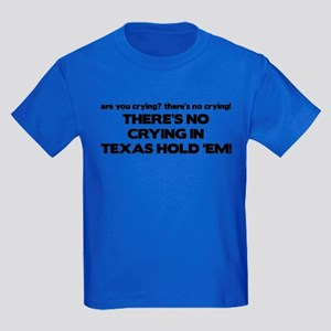 There's No Crying Texas Hold 'Em Kids Dark T-Shirt
