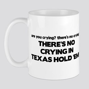 There's No Crying Texas Hold 'Em Mug