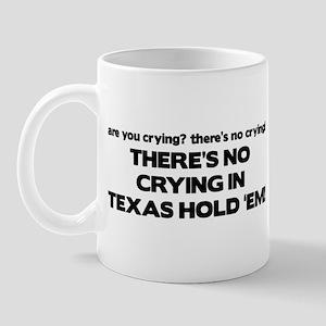 There's No Crying Texas Hold 'Em Mug