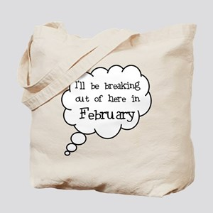 """""""Breaking Out February"""" Tote Bag"""