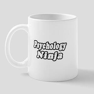 """""""Psychology Ninja"""" Mug"""