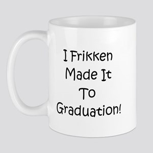Frikken Made It To Graduation Mug