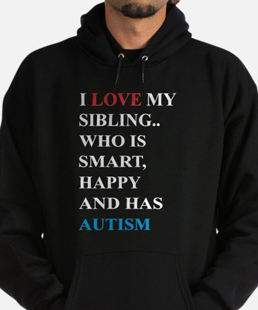 I Love My Sibling Who Is Smart Happy An Sweatshirt