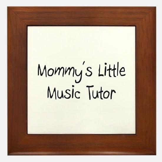 Mommy's Little Music Tutor Framed Tile