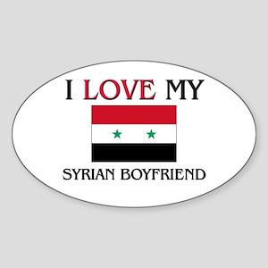I Love My Syrian Boyfriend Oval Sticker