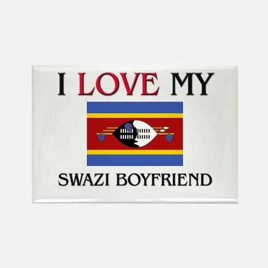 I Love My Swazi Boyfriend Rectangle Magnet