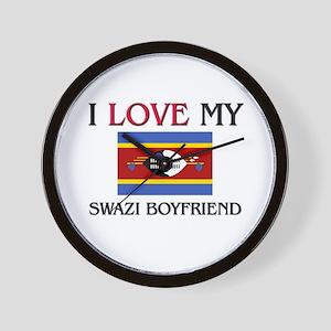 I Love My Swazi Boyfriend Wall Clock