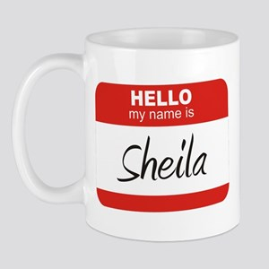 &quot;Hello, my name is Sheila&quot;<br> Mug