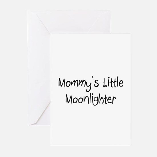 Mommy's Little Moonlighter Greeting Cards (Pk of 1