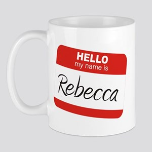 &quot;Hello, my name is Rebecca&quot;<br> Mug