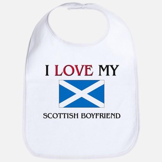 I Love My Scottish Boyfriend Bib
