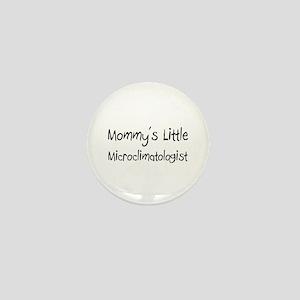 Mommy's Little Microclimatologist Mini Button