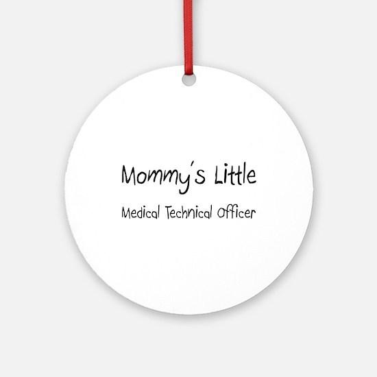 Mommy's Little Medical Technical Officer Ornament