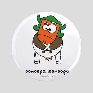 """oomoopa loomoopa 3.5"""" Button"""