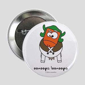 """oomoopa loomoopa 2.25"""" Button"""