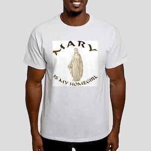 Mary Is My Homegirl Ash Grey T-Shirt