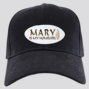Mary Is My Homegirl Black Cap