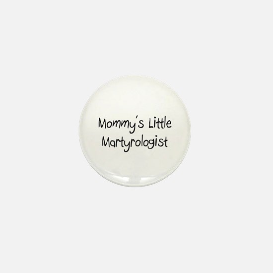 Mommy's Little Martyrologist Mini Button