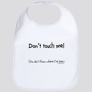 don't touch me baby Bib
