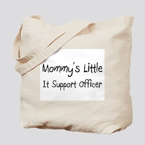 Mommy's Little It Support Officer Tote Bag