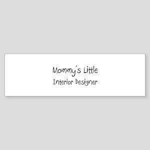Mommy's Little Interior Designer Bumper Sticker