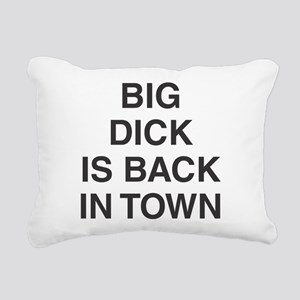 Big Dick Is Back In Town Rectangular Canvas Pillow