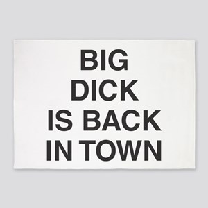 Big Dick Is Back In Town 5'x7'Area Rug