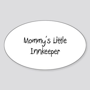 Mommy's Little Innkeeper Oval Sticker
