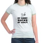 My Daddy SUCKS at GOLF! Jr. Ringer T-Shirt