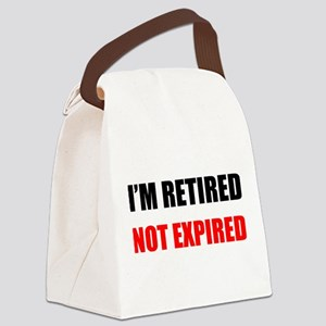 I'm Retired Not Expired Canvas Lunch Bag