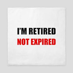 I'm Retired Not Expired Queen Duvet
