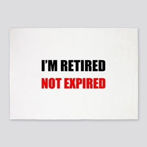 I'm Retired Not Expired 5'x7'Area Rug