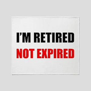 I'm Retired Not Expired Throw Blanket