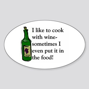 I Like To Cook With Wine Oval Sticker