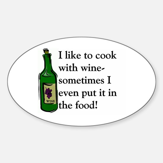 I Like To Cook With Wine Oval Decal