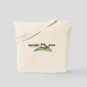 wannabe...green Tote Bag