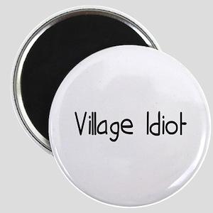 Village Idiot Magnet