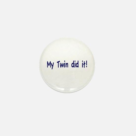 My Twin did it Mini Button