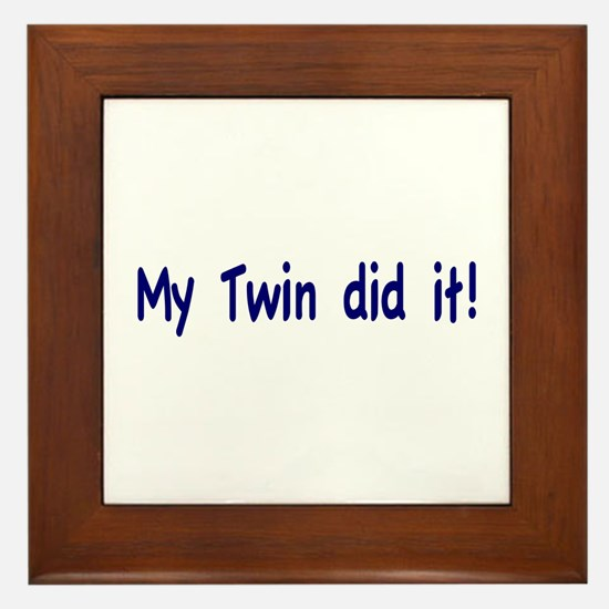 My Twin did it Framed Tile