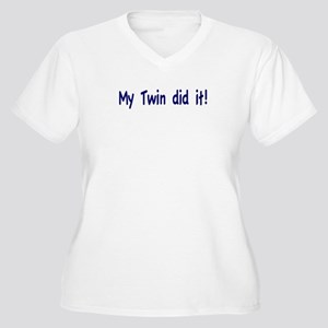 My Twin did it Women's Plus Size V-Neck T-Shirt