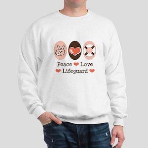 Peace Love Lifeguard Lifeguarding Sweatshirt