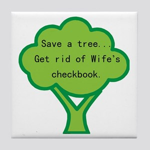 Save a Tree (wife) Tile Coaster