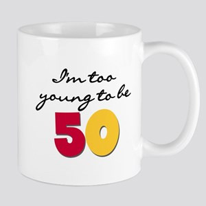 Too Young to be 50 Mug