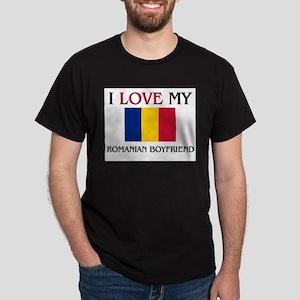 I Love My Romanian Boyfriend Dark T-Shirt