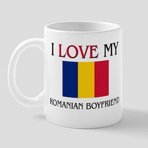 I Love My Romanian Boyfriend Mug