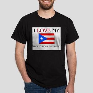 I Love My Puerto Rican Boyfriend Dark T-Shirt