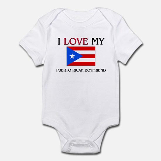 I Love My Puerto Rican Boyfriend Infant Bodysuit