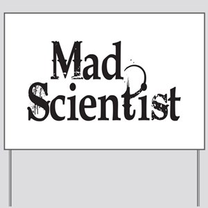Mad Scientist Yard Sign